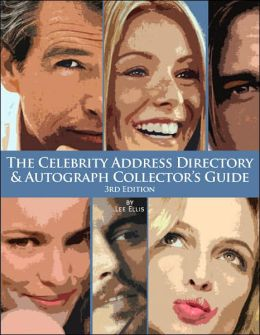 The Celebrity Address Directory and Autograph Collector's Guide
