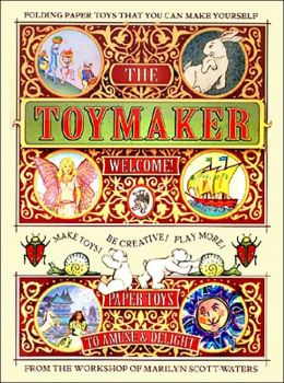 The Toymaker Welcome! Make Toys! Be Creative! Play More! Paper Toys to Amus & Delight