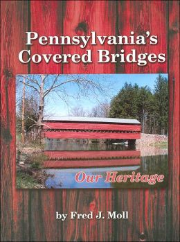Pennsylvania's Covered Bridges: Our Heritage
