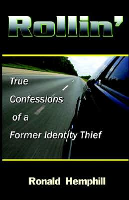 Rollin': True Confessions of a Former ID Thief