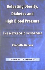 Defeating Diabetes, Obesity and High Blood Pressure: The Metabolic Syndrome
