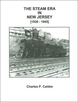 The Steam Era in New Jersey (1930 - 1945)
