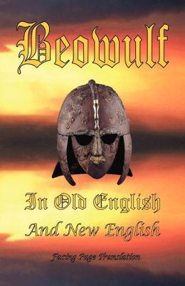 Beowulf: In Old English and New English