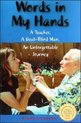 Words in My Hands: A Teacher, A Deaf-Blind Man, an Unforgettable Journey