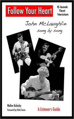 Follow Your Heart: John McLaughlin song by song