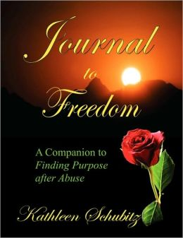 Journal to Freedom: A Companion to Finding Purpose after Abuse
