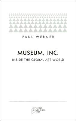 Museum, Inc: Inside the Global Art World