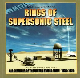 Rings of Supersonic Steel: Air Defenses of the United States Army, 1950-1979