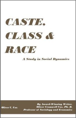 Caste, Class and Race