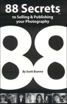 88 Secrets to Selling and Publishing Your Photography