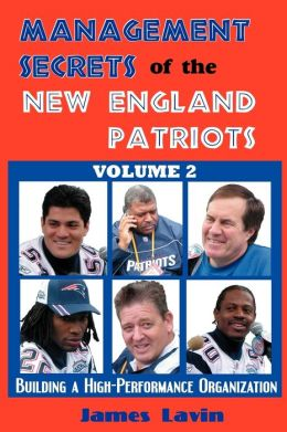 Management Secrets Of The New England Patriots, Vol. 2