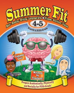 Summer Fit, Grades 4-5: Preparing Fourth Graders Mentally, Physically and Socially for Fifth Grade