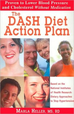 The DASH Diet Action Plan Based on the National Institutes of Health Research, Dietary Approaches to Stop Hypertension
