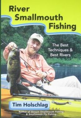 River Smallmouth Fishing: The Best Techniques and Best Rivers