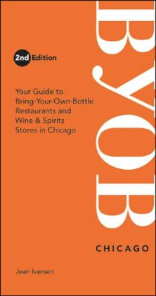 BYOB Chicago: Your Guide to Bring-Your-Own-Bottle Restaurants and Wine & Spirits Stores in Chicagoland