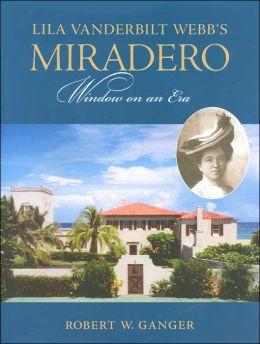 Lila Vanderbilt Webb's Miradero: Window on an Era