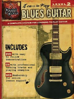 House of Blues Presents Learn to Play Blues Guitar: Level 2