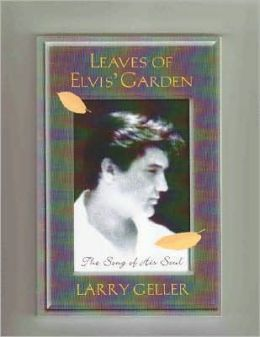 Leaves of Elvis' Garden: The Song of His Soul