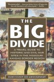 Book Cover Image. Title: The Big Divide:  A Travel Guide to Historic and Civil War Sites in the Missouri-Kansas Border Region, Author: Diane Eickhoff