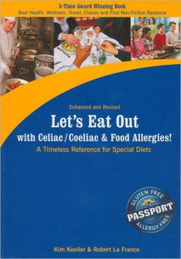Let's Eat Out with Celiac/Coeliac and Food Allergies!: A Timeless Reference for Special Diets
