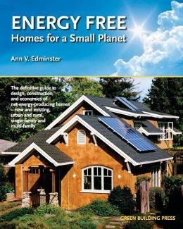 Energy Free: Homes for a Small Planet