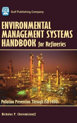 Environmental Management Systems Handbook for Refineries: Polution Prevention Through ISO 14001