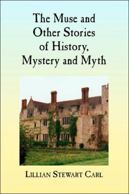 Muse and Other Stories of History, Mystery, and Myth
