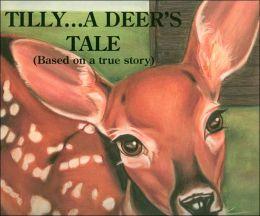 Tilly . . . a Deer's Tale