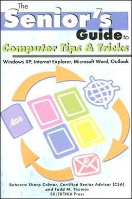 Computer Tips and Tricks: Windows XP, Internet Explorer, Microsoft Word, and Outlook