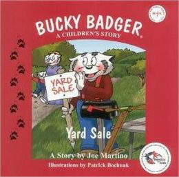 Bucky Badger A Children's Story: Yard Sale (Book Three)