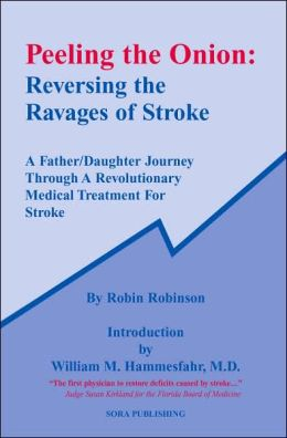 Peeling the Onion: Reversing the Ravages of Stroke