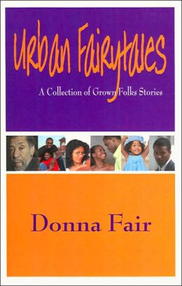 Urban Fairytales: A Collection of Grown Folks Stories