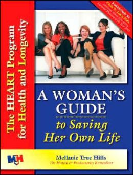 Woman's Guide to Saving Her Own Life: The Heart Program for Health and Longevity