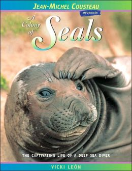 Colony of Seals: The Captivating Life of an Deep Sea Diver (The London Town Wildlife Series)