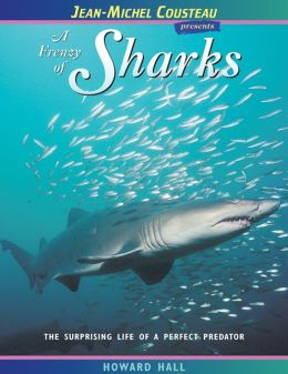 Frenzy of Sharks: The Surprising Life of a Perfect Predator