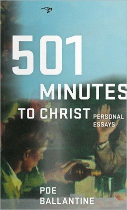 501 Minutes to Christ: Personal Essays