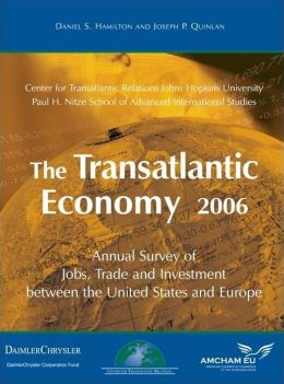 The Transatlantic Economy 2006: Annual Survey of Jobs, Trade and Investment between the United States and Europe