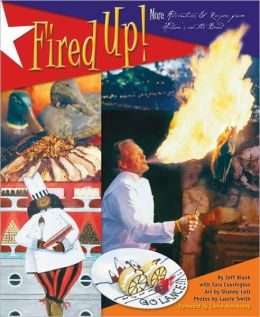 Fired Up!: More Adventures & Recipes from Hudson's on the Bend