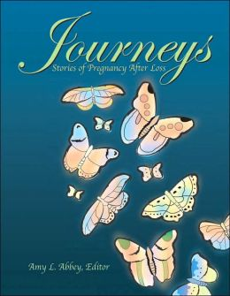 Journeys: Stories of Pregnancy after Loss