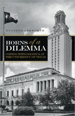Horns of a Dilemma: Coping with Politics at the University of Texas