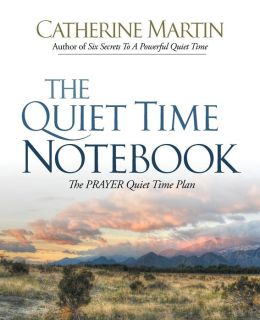 The Quiiet Time Notebook: The Prayer Quiet Time Plan