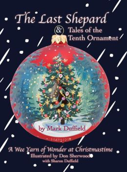The Last Shepard and Tales of the Tenth Ornament: A Wee Yarn of Wonder at Christmastime