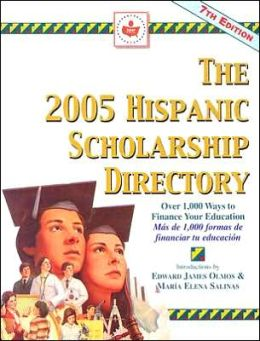 The 2005 Hispanic Scholarship Directory : Over 1,000 Ways to Finance Your Education