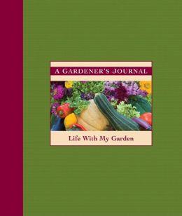 A Gardener's Journal: Life with My Garden