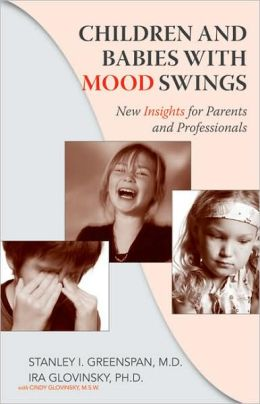 Babies and Children with Mood Swings: New Insights for Parents and Professionals