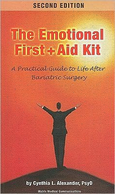 The Emotional First + Aid Kit: A Practical Guide to Life After Bariatric Surgery