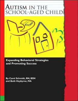 Autism in the School-Aged Child: Expanding Behavioral Strategies and Promoting Success