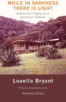 While in Darkness There is Light: Idealism and Tragedy on an Australian Commune