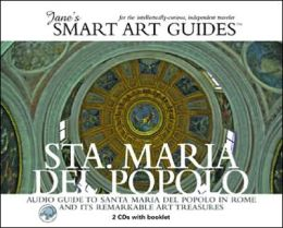 Santa Maria del Popolo: Audio Guide to Santa Maria del Popolo in Rome and Its Remarkable Art Treasures