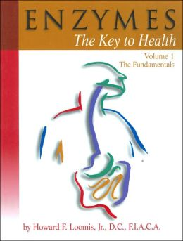Enzymes: The Key to Health, Volume 1: The Fundamentals